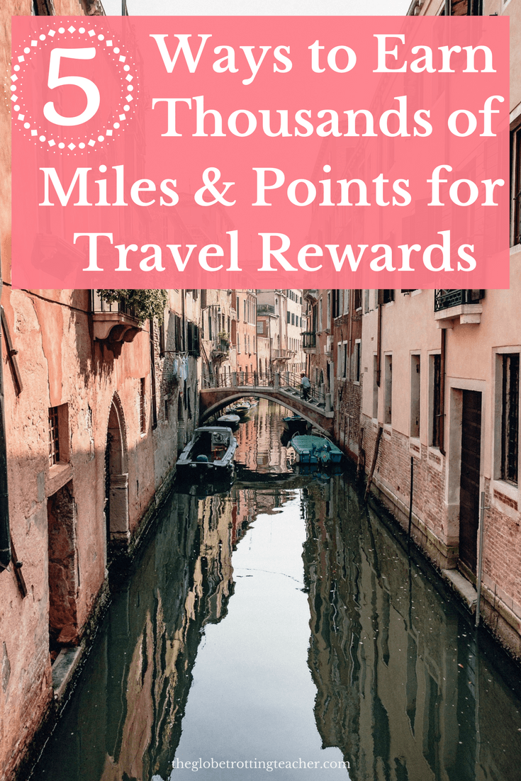 5 Ways to Earn Thousands of Miles and Points for Travel Rewards Pinterest Pin with a photo of a Venice canal