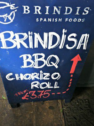 Pete loved the chorizo roll from Brindisa. It was gone before we could take a pic!