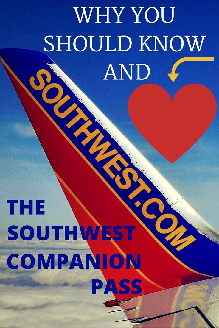 WHY YOU SHOULD KNOW AND HEART THE SOUTHWEST COMPANION PASS (1)