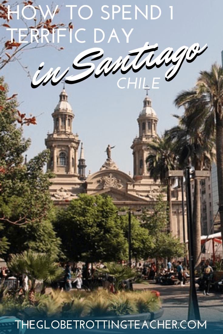 How to Spend 1 Terrific Day in Santiago, Chile - Use this guide to plan the best things to do in Santiago Chile when you have 1 day in the city. #travel #santiago #SouthAmerica
