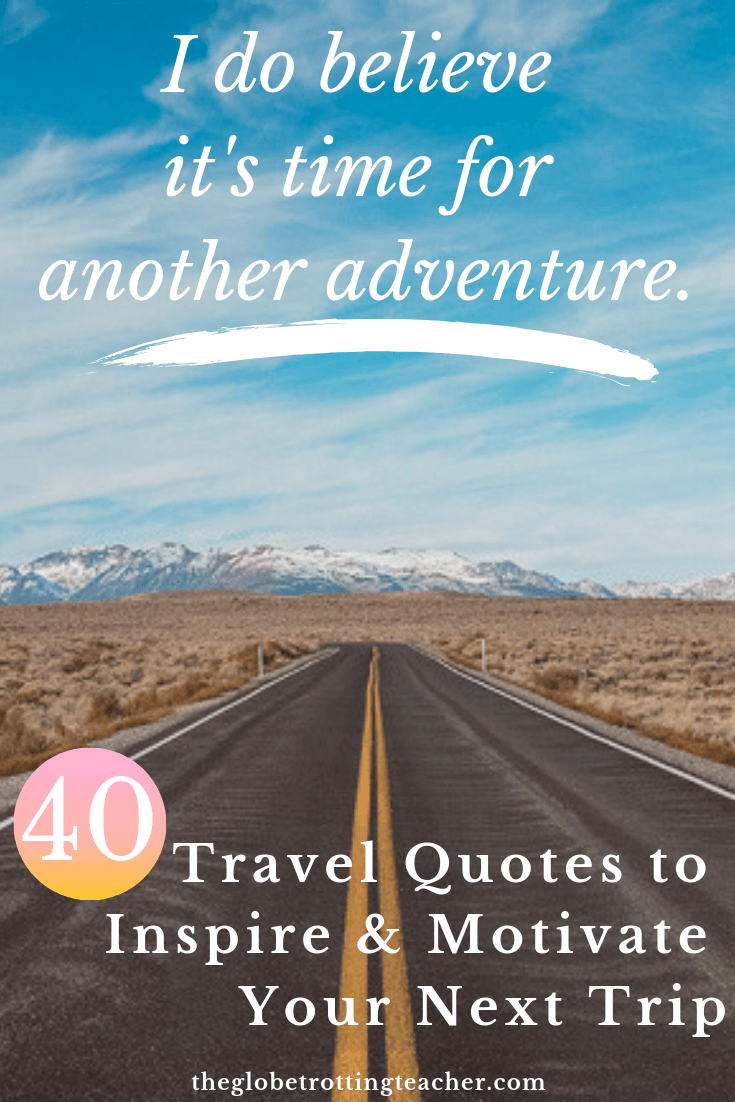 40 Quotes About Travel That'll Inspire & Motivate You