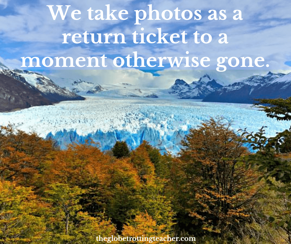 Traveler life quotes - we take photos as a return ticket to a moment otherwise gone