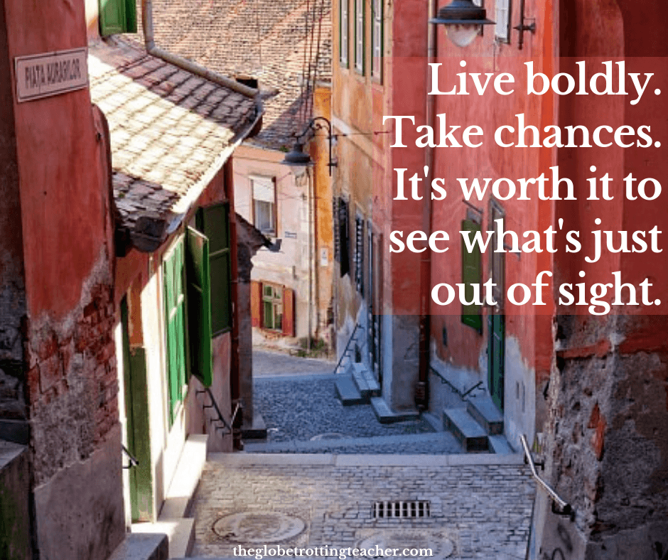 Travel Solo Quotes - Live Boldly. Take Chances. It's worth seeing what's just out of sight.