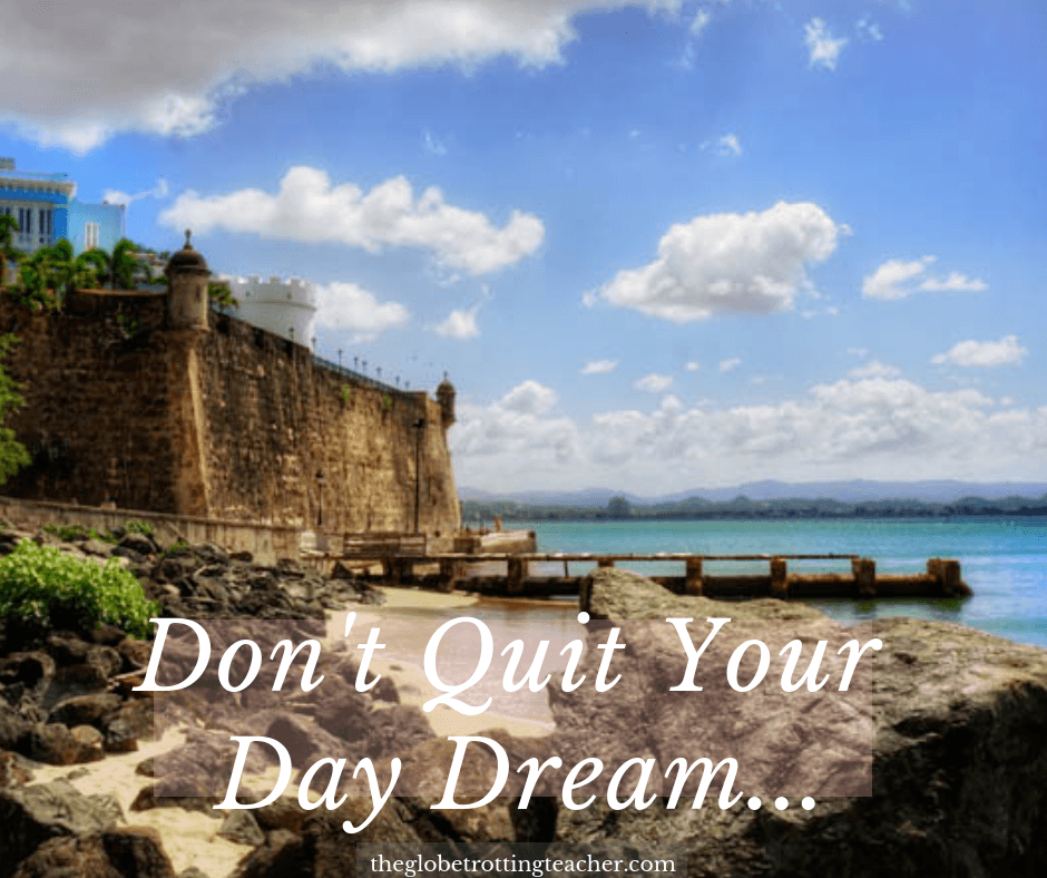 short travel quotes - Don't Quit Your Day Dream...
