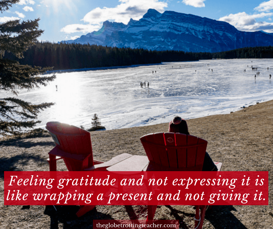 travel and life quotes Feeling gratitude and not expressing it is like wrapping a present and not giving it