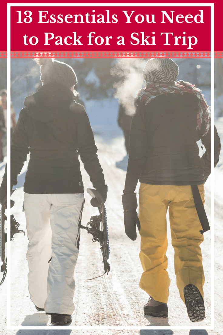 13-essentials-you-need-to-pack-for-a-ski-trip