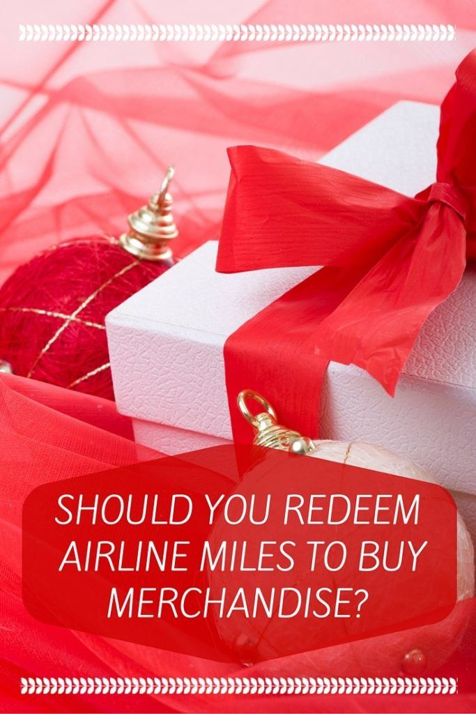 Should you redeem airline miles for merchandise-