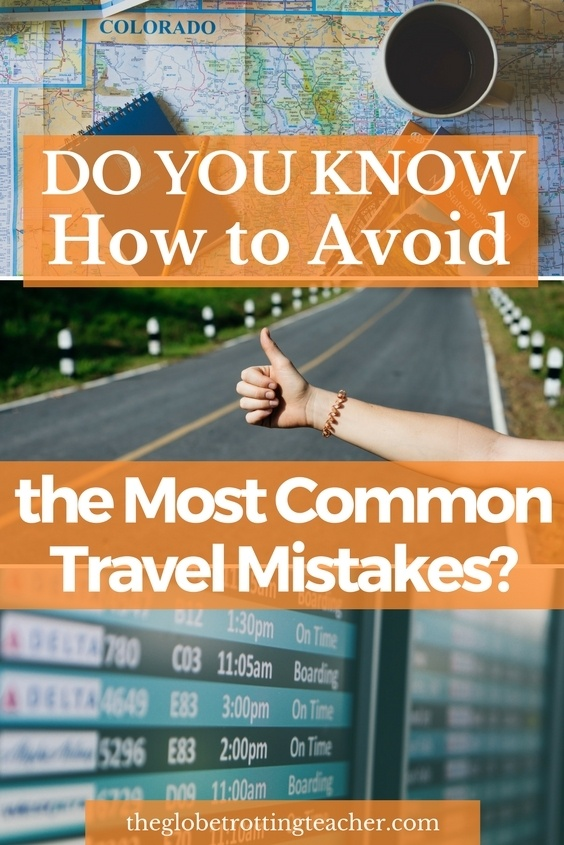 How to Avoid the Most Common Travel Mistakes