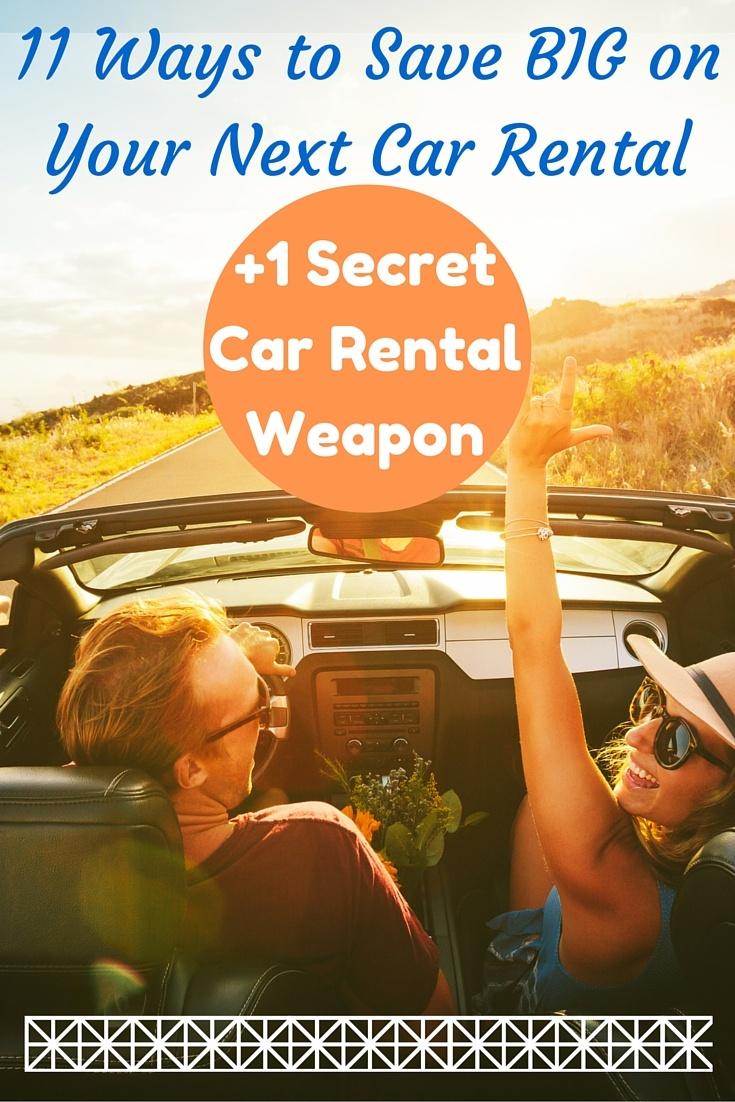 11 Ways to Save BIG on Your Next Car Rental + 1 Secret Car Rental Weapon!