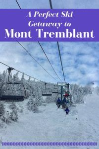 A Perfect Ski Getaway to Mont Tremblant