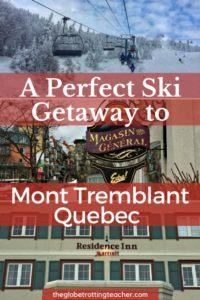 A Perfect Ski Getaway to Mont Tremblant Quebec