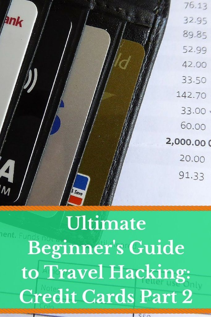 Ultimate Beginner's Guide to Travel Hacking- Credit Cards Part 2