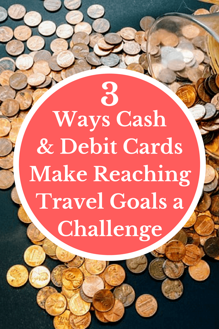 3 Ways Cash & Debit Cards Make Reaching Travel Goals a Challenge   Frequent Flyer Miles   Credit Cards