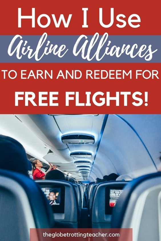 How I use Airline Alliances to earn and redeem for free flights