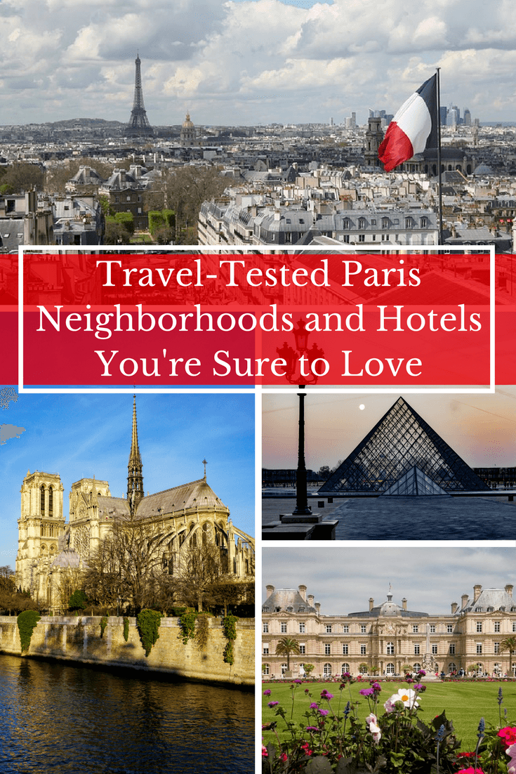 Where to Stay in Paris- Travel Tested Neighborhoods and Hotels You're Sure to Love