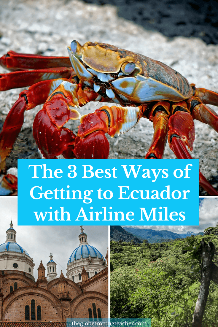 The 3 Best Ways of Getting to Ecuador with Airline Miles