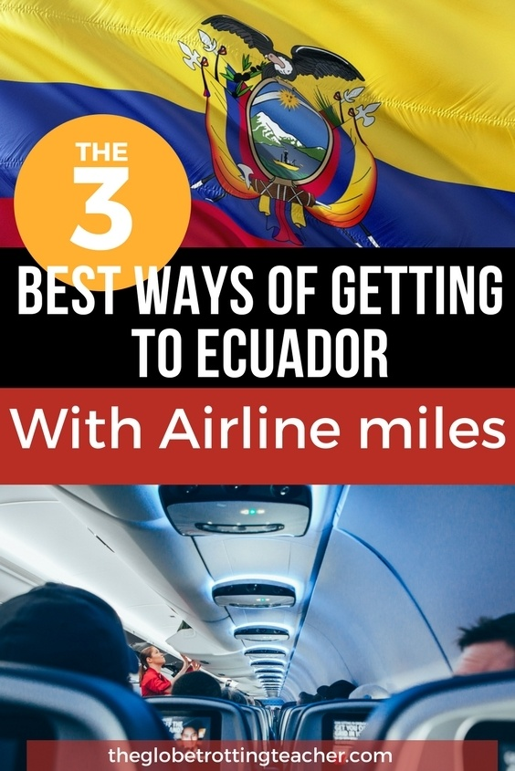 The 3 best ways of getting to Ecuador with miles