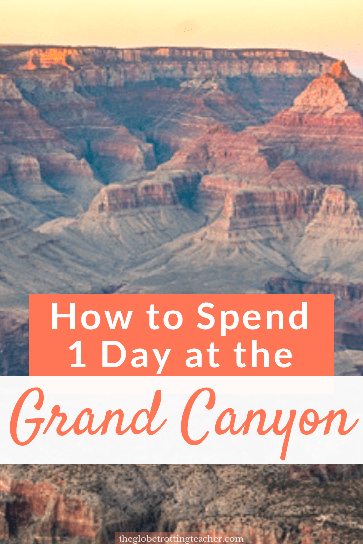 How to Spend 1 Day at the Grand Canyon
