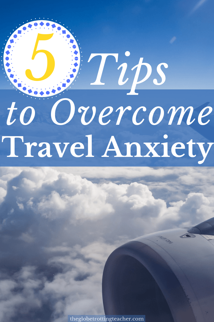 Do you have travel anxiety? The fear of flying and feeling anxious before traveling can completely ruin that long awaited dream vacation. Get 5 tips to help deal with your travel anxiety so you can feel happy as you travel the world. #travel #travelanxiety #traveltips