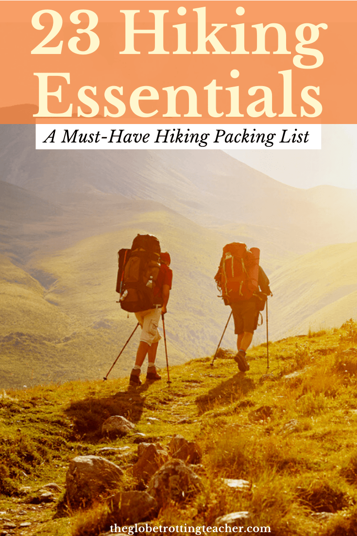 23 Hiking Essentials - A Must-Have Hiking Packing List
