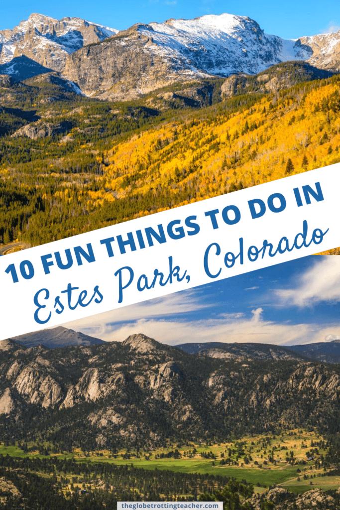 10 Fun Things to Do in Estes Park, Colorado